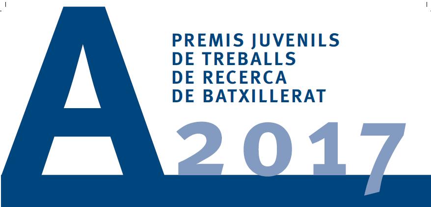 Premis juvenils de treballs de recerca de batxillerat 2017